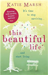 This Beautiful Life: the emotional and uplifting novel from