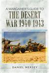 Wargamer's Guide to the Desert War 1940 - 1943