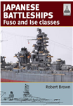 Shipcraft 24: Japanese Battleship s Fuso and Ise Classes