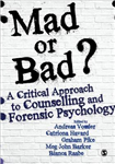 Mad or Bad?: A Critical Approach to Counselling and Forensic
