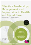 Effective Leadership, Management and Supervision in Health a