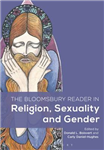 Bloomsbury Reader in Religion, Sexuality, and Gender