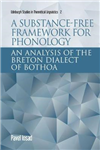 A Substance-free Framework for Phonology: An Analysis of the Breton Dialect of Bothoa
