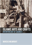 Islamic Arts and Crafts: An Anthology