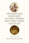 Universe and Inner Self in Early Indian and Early Greek Thou