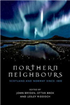 Northern Neighbours: Scotland and Norway since 1800