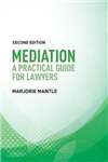 Mediation: A Practical Guide for Lawyers