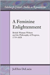 A Feminine Enlightenment: British Women Writers and the Philosophy of Progress, 1759-1820
