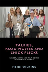 Talkies, Road Movies and Chick Flicks