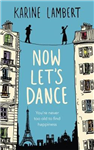 Now Let\'s Dance: A feel-good book about finding love, and loving life