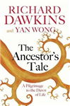 The Ancestor\'s Tale: A Pilgrimage to the Dawn of Life