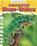 Amazing Animal Shape-Shifters