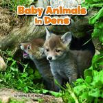 Baby Animals in Dens