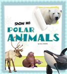 Show Me Polar Animals
