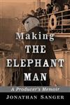 Making The Elephant Man: A Producer\'s Memoir