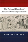 The Political Thought of America\'s Founding Feminists