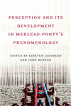Perception and its Development in Merleau-Ponty's Phemenolog