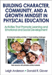 Building Character, Community, and a Growth Mindset in Physi