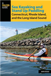 Sea Kayaking and Stand Up Paddling Connecticut, Rhode Island