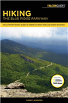 Hiking the Blue Ridge Parkway: The Ultimate Travel Guide To America\'s Most Popular Scenic Roadway