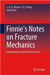 Finnie\'s Notes on Fracture Mechanics: Fundamental and Practical Lessons