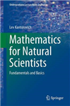 Mathematics for Natural Scientists: Fundamentals and Basics