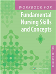 Workbook for Fundamental Nursing Skills and Concepts