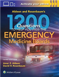Aldeen and Rosenbaum\'s 1200 Questions to Help You Pass the Emergency Medicine Boards