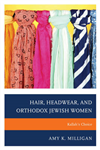 Hair, Headwear, and Orthodox Jewish Women: Kallah\'s Choice
