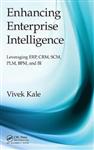Enhancing Enterprise Intelligence: Leveraging ERP, CRM, SCM,