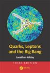 Quarks, Leptons and the Big Bang, Third Edition