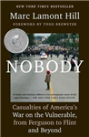 Nobody: Casualties of America\'s War on the Vulnerable, from Ferguson to Flint and Beyond