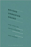 Beyond Unwanted Sound