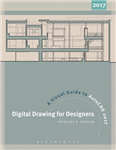 Digital Drawing for Designers: A Visual Guide to AutoCAD R