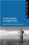 Controversies in Digital Ethics