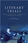 Literary Trials: Exceptio Artis and Theories of Literature in Court
