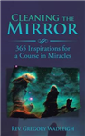 Cleaning the Mirror: 365 Inspirations for a Course in Miracles