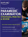 National Registry Paramedic Examination Strategies, Practice