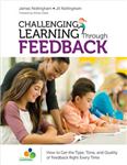 Challenging Learning Through Feedback: How to Get the Type, Tone and Quality of Feedback Right Every Time