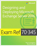 Exam Ref 70-345 Designing and Deploying Microsoft Exchange S