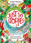 Rudyard Kipling\'s Just So Stories, retold by Elli Woollard