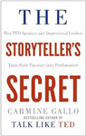 The Storyteller\'s Secret: How TED Speakers and Inspirational Leaders Turn Their Passion into Performance