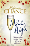 Mile High: A Twisting Rollercoaster Ride of Stalking and Passion at Thirty Thousand Feet
