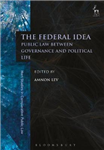 The Federal Idea: Public Law Between Governance and Political Life