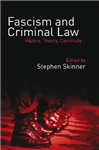 Fascism and Criminal Law: History, Theory, Continuity