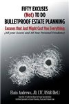 Fifty Excuses (Not) to Do Bulletproof Estate Planning