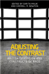 Adjusting the Contrast: British Television and Constructs of Race