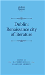 Dublin: Renaissance City of Literature