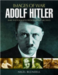 Adolf Hitler: Images of War