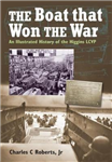 The Boat That Won the War: An Illustrated History of the Higgins LCVP
